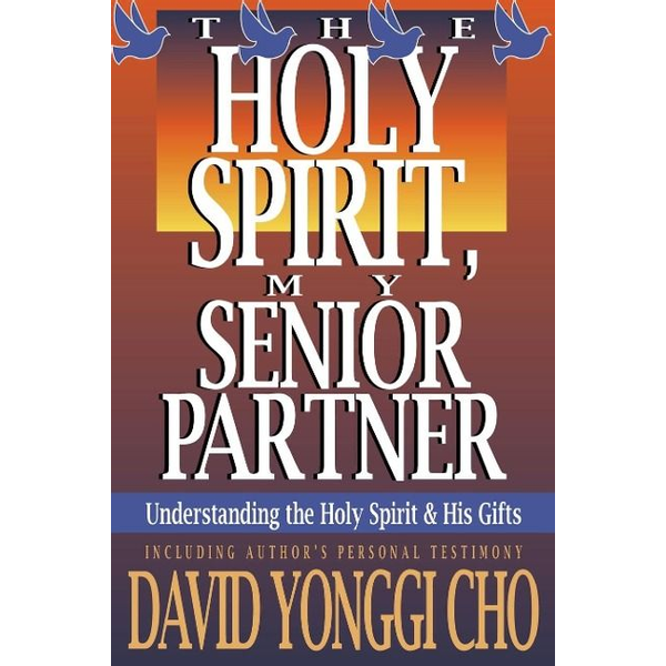 Cho, Paul Y - Holy Spirit, My Senior Partner