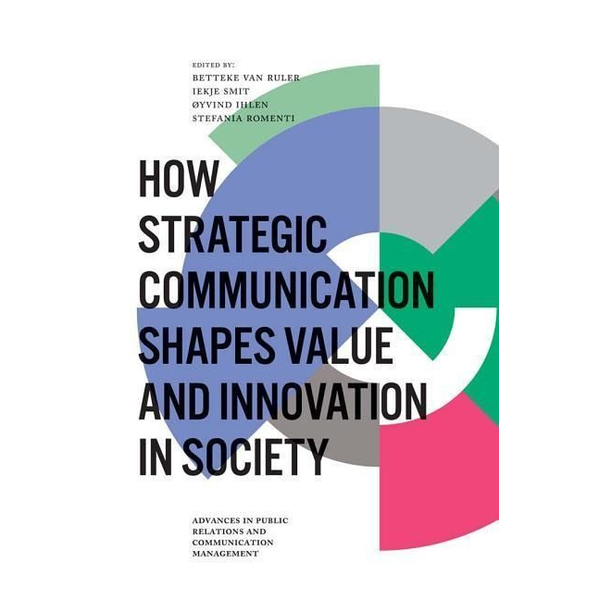 - How Strategic Communication Shapes Value and Innovation in Society