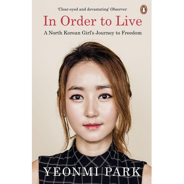 Park, Yeonmi - In Order to Live