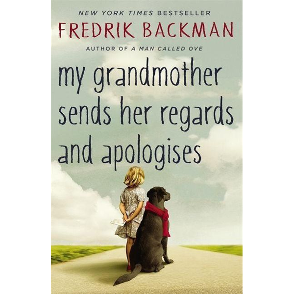 Backman, Fredrik - My Grandmother Sends Her Regards and Apologises