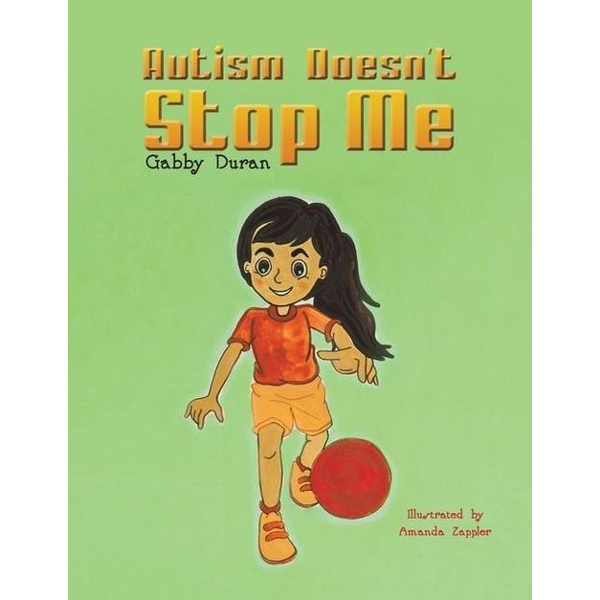 Duran, Gabby - Autism Doesn't Stop Me