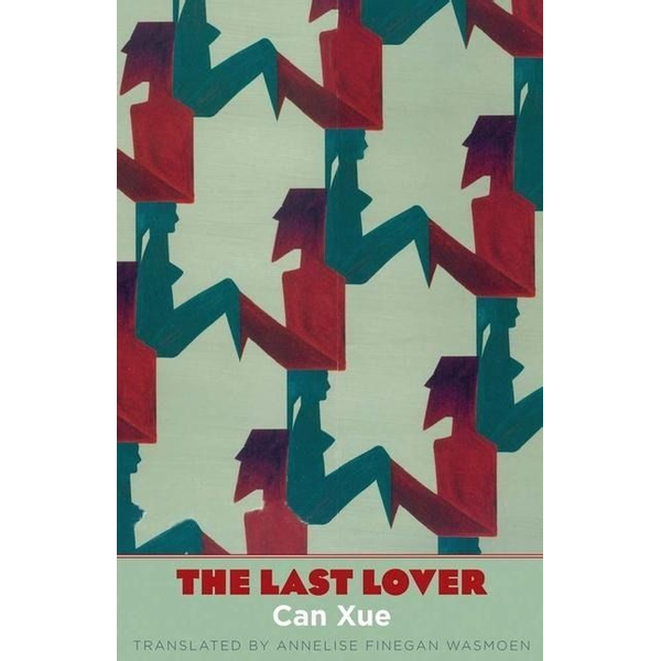 Can Xue - The Last Lover