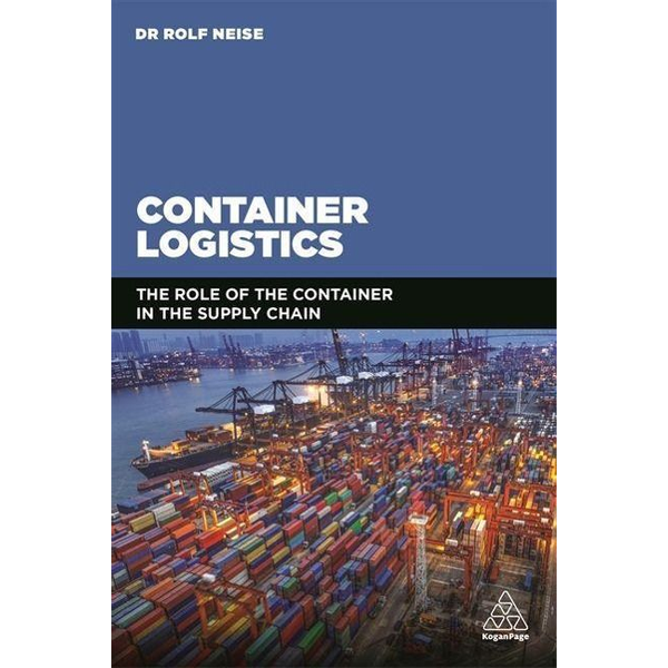 Neise, Rolf - Container Logistics: The Role of the Container in the Supply Chain