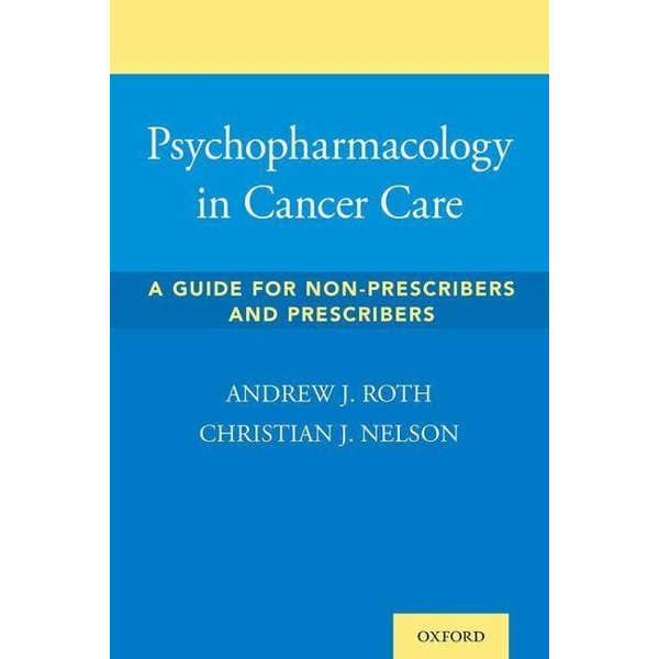 Roth, Andrew - Psychopharmacology in Cancer Care: A Guide for Non-Prescribers and Prescribers