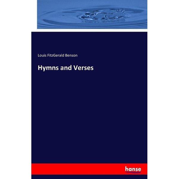 Benson, Louis Fitzgerald - Hymns and Verses