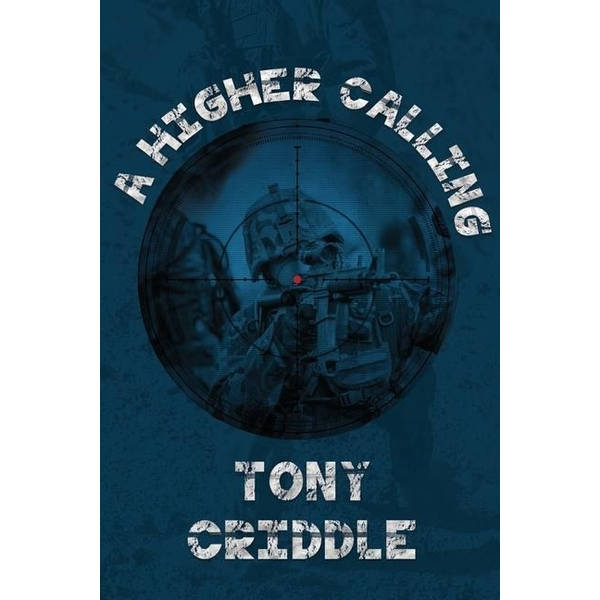 Criddle, Tony - A Higher Calling