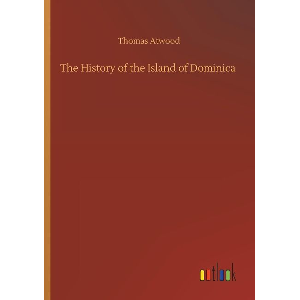 Atwood, Thomas - The History of the Island of Dominica