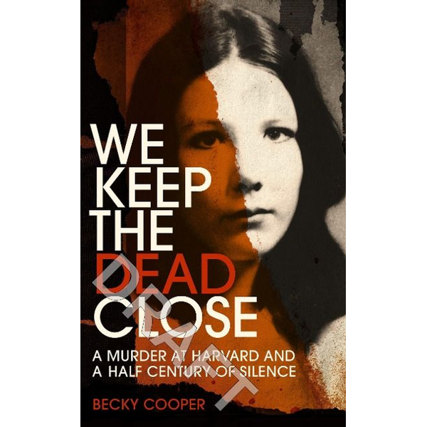 Cooper, Becky - We Keep the Dead Close