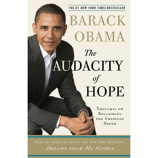 Obama, Barack - The Audacity of Hope: Thoughts on Reclaiming the American Dream