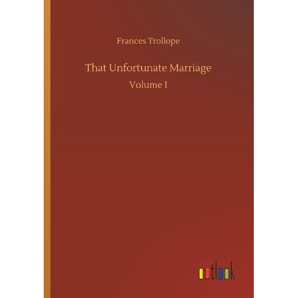 Trollope, Frances - That Unfortunate Marriage