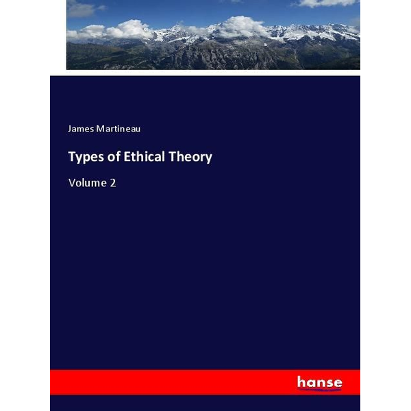 Martineau, James - Types of Ethical Theory