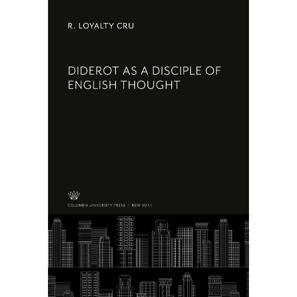 Cru, R. Loyalty - Diderot as a Disciple of English Thought