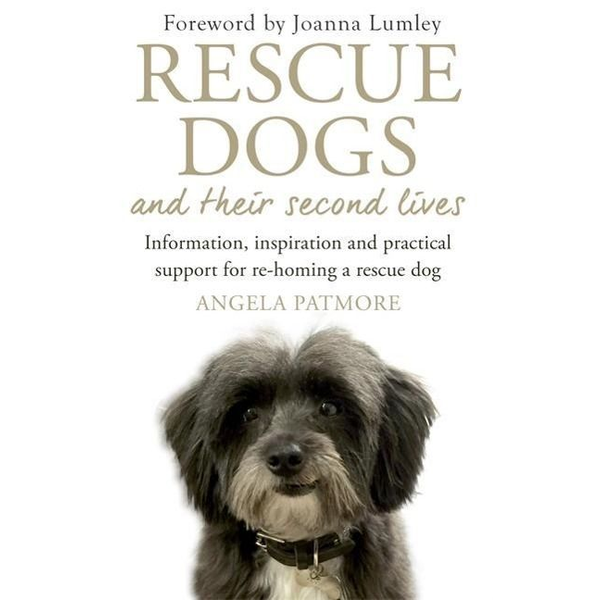 Patmore, Angela Hachette UK Rescue Dogs and Their Second Lives book English Paperback 192 pages