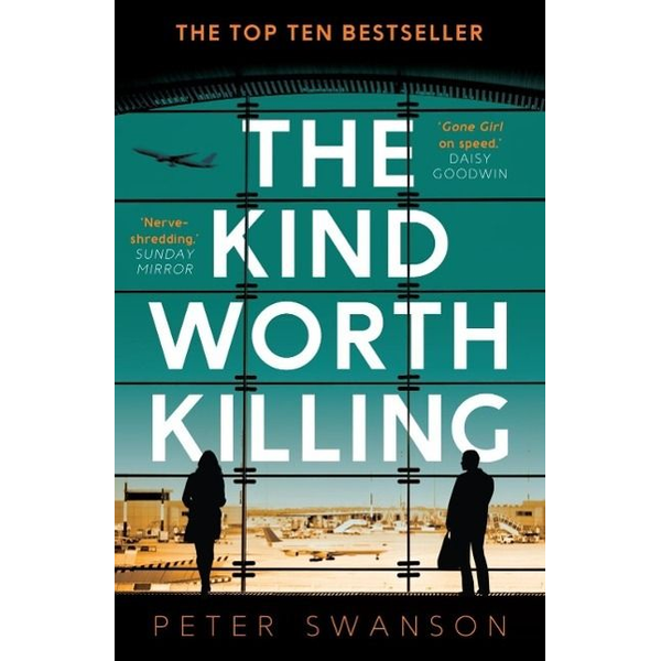 Swanson, Peter - Allen & Unwin The Kind Worth Killing book Crime fiction English Paperback 320 pages