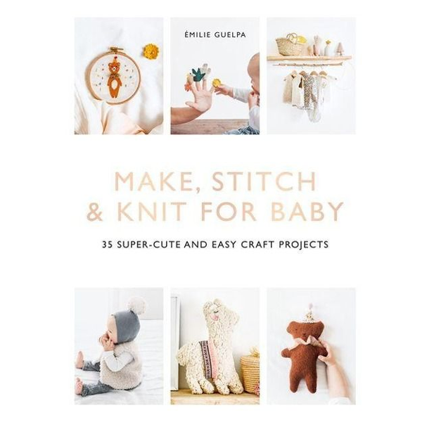 Guelpa, Emile - Make, Stitch & Knit for Baby