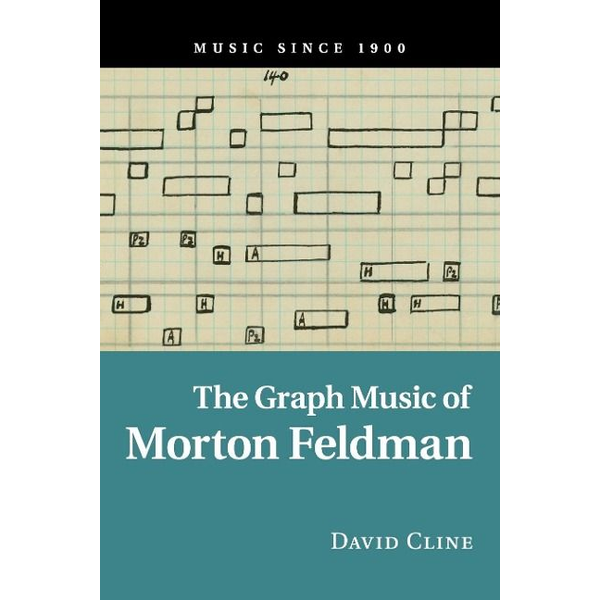 Cline, David - The Graph Music of Morton Feldman