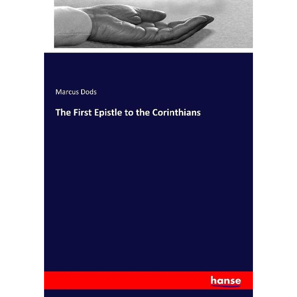 Dods, Marcus - The First Epistle to the Corinthians