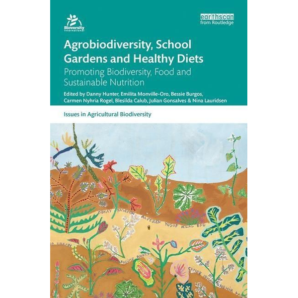 - Agrobiodiversity, School Gardens and Healthy Diets