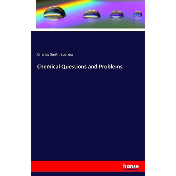 Boynton, Charles Smith - Chemical Questions and Problems
