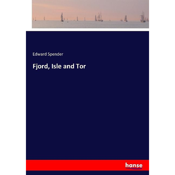 Spender, Edward - Fjord, Isle and Tor