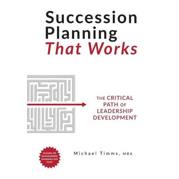 Timms, Michael - Succession Planning That Works