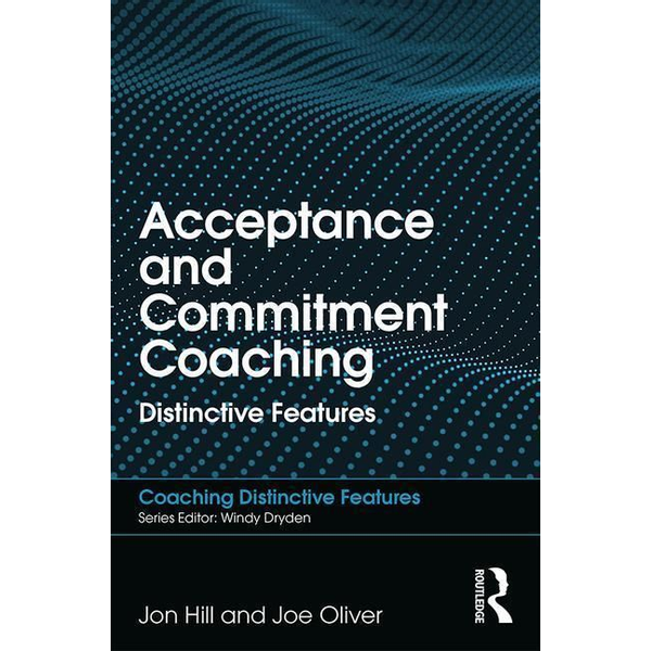 Hill, Jon - Acceptance and Commitment Coaching