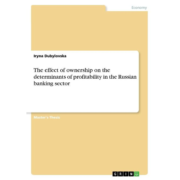 Dubylovska, Iryna - The effect of ownership on the determinants of profitability in the Russian banking sector