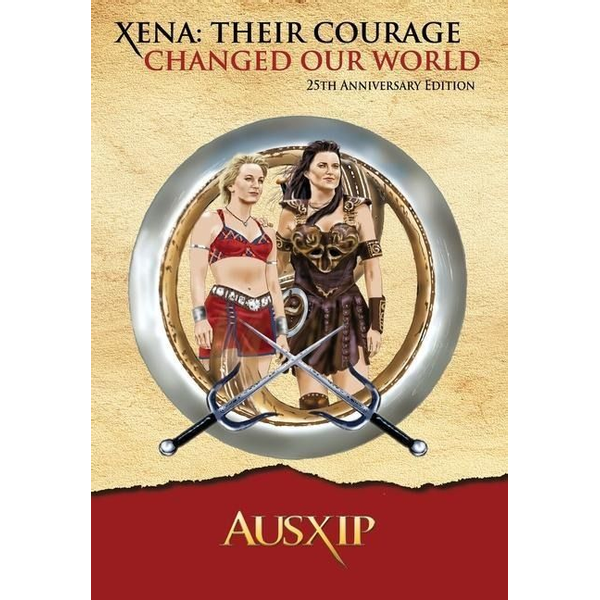 Ausxip - Xena: Their Courage Changed Our World