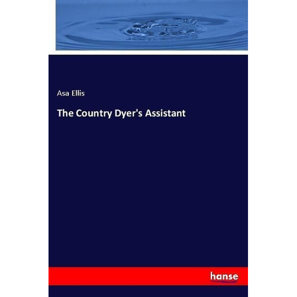 Ellis, Asa - The Country Dyer's Assistant