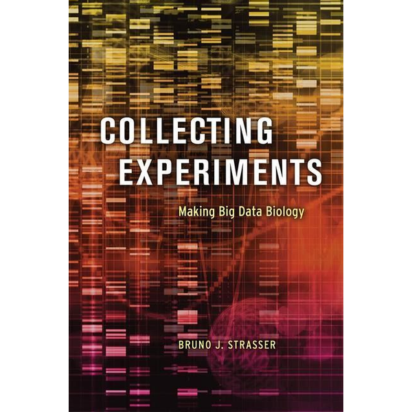 Strasser, Bruno J. - Collecting Experiments