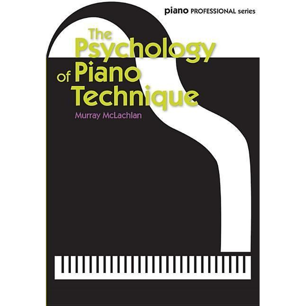McLachlan, Murray - The Psychology of Piano Technique