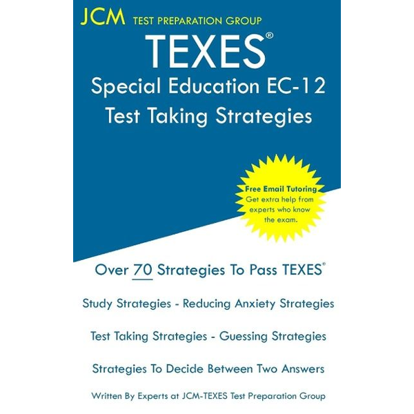 Test Preparation Group, Jcm-Texes - TEXES Special Education EC-12 - Test Taking Strategies