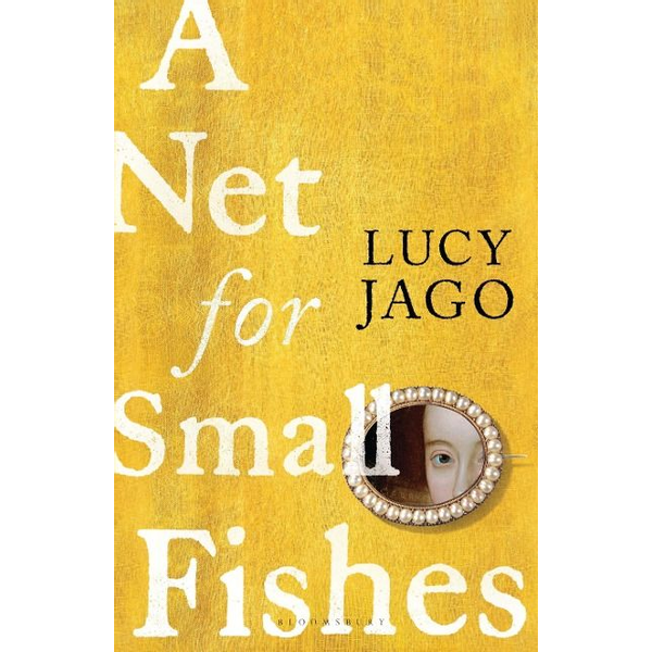 Jago, Lucy - A Net for Small Fishes