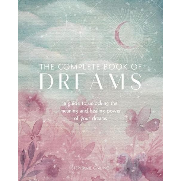 Gailing, Stephanie - The Complete Book of Dreams