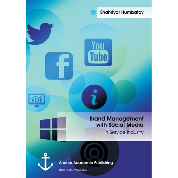 Humbatov, Shahriyar - Brand Management with Social Media: In Service Industry