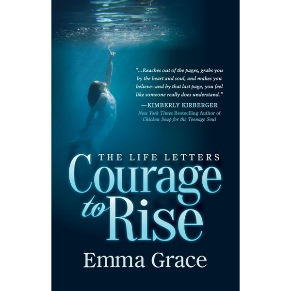 Grace, Emma - Life Letters, Courage to Rise