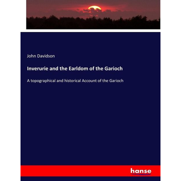 Davidson, John - Inverurie and the Earldom of the Garioch