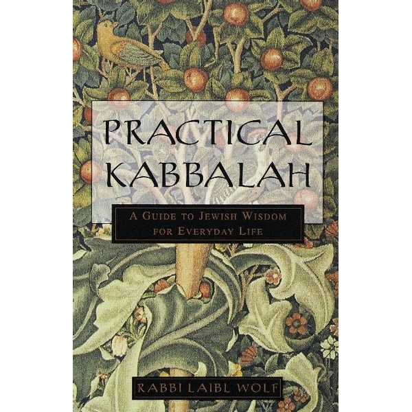 Wolf, Laibl - Practical Kabbalah: A Guide to Jewish Wisdom for Everyday Life