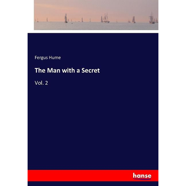 Hume, Fergus - The Man with a Secret