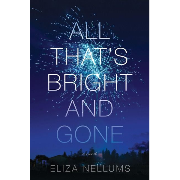 Nellums, Eliza - All That's Bright and Gone