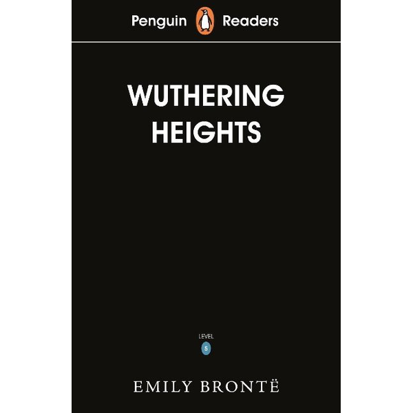 Brontë, Emily - Penguin Readers Level 5: Wuthering Heights