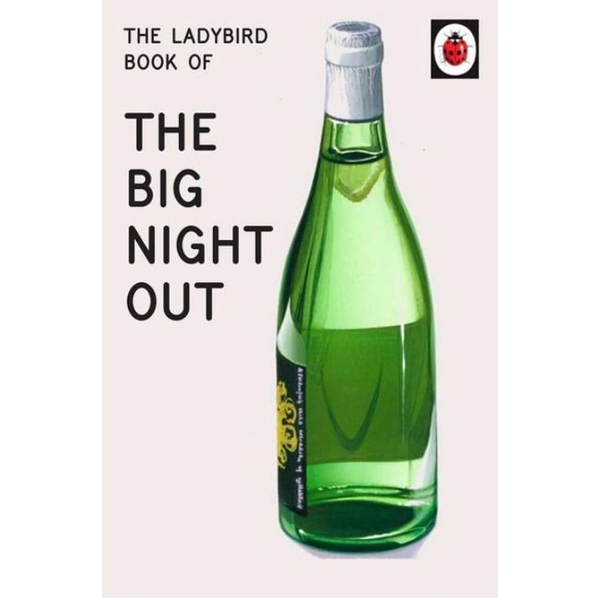 Hazeley, Jason - The Ladybird Book of the Big Night Out