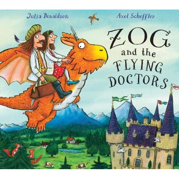 Donaldson, Julia - Zog and the Flying Doctors