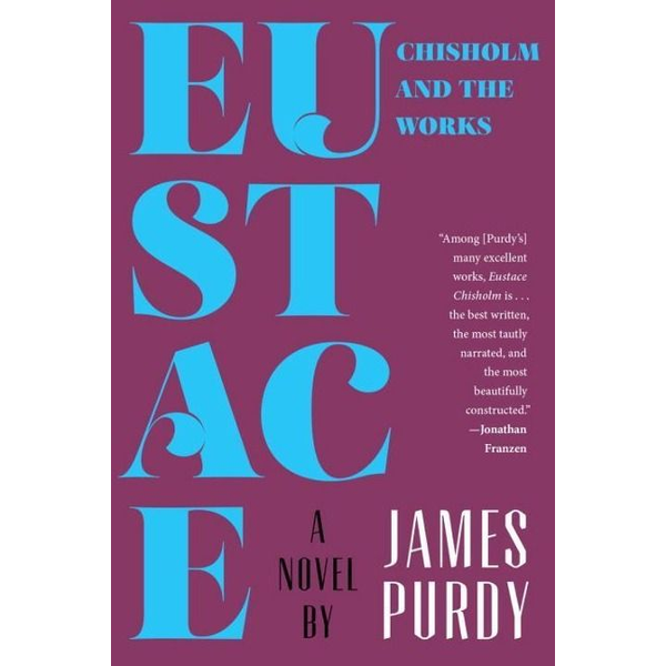 Purdy, James - Eustace Chisholm and the Works