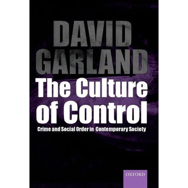 Garland, David (School of Law and Department of Sociology, School of Law and Department of Sociology, New York University) - ISBN The Culture of Control ( Crime and Social Order in Contemporary Society ) book English Hardcover 328 pages