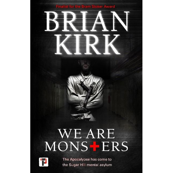 Kirk, Brian - We Are Monsters