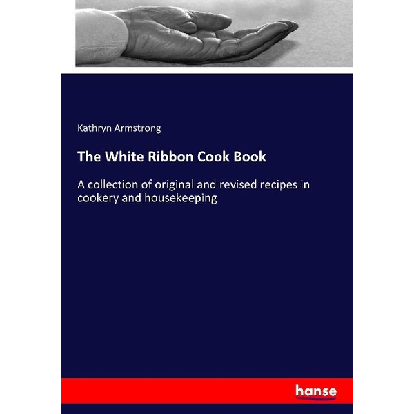 Armstrong, Kathryn - The White Ribbon Cook Book