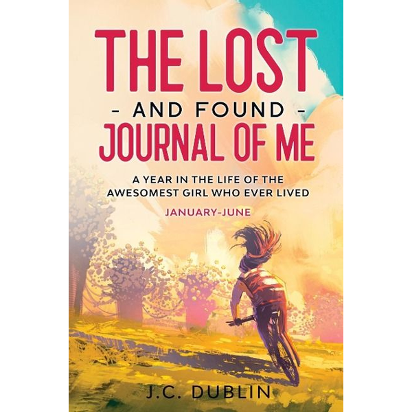 Dublin, J. C. - The Lost and Found Journal of Me