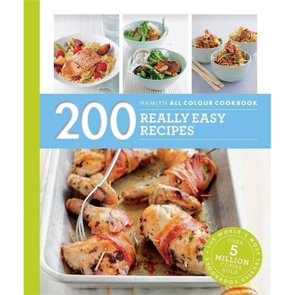 Pickford, Louise - Hamlyn All Colour Cookery: 200 Really Easy Recipes