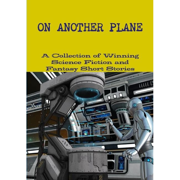 And Fantasy Short Stories, A Collection - ON ANOTHER PLANE